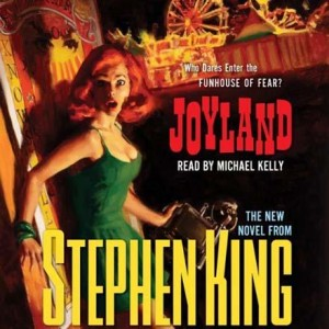 Joyland Audiobook Review written by Stephen King, narrated by Michael Kelly