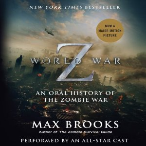 World War Z: The Complete Edition: An Oral History of the Zombie War by Max Brooks Audiobook Review
