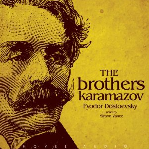 The Brothers Karamazov Audiobook, ABRIDGED By Fyodor Dostoevsky, Narrated by Simon Vance