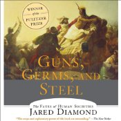 Guns, Germs, and Steel: The Fates of Human Societies, ABRIDGED, by Jared Diamond, Narrated by Grover Gardner