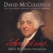 John Adams, ABRIDGED, by David McCullough, Narrated by Edward Herrmann