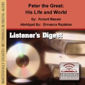 Peter the Great: His Life and World, ABRIDGED, by Robert Massie, Narrated by Ted Samore