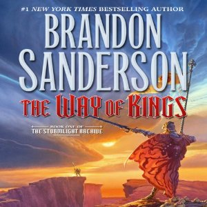 The Way of Kings: Book One of The Stormlight Archive UNABRIDGED by Brandon Sanderson Narrated by Kate Reading, Michael Kramer Series: Stormlight Archive, Book 1