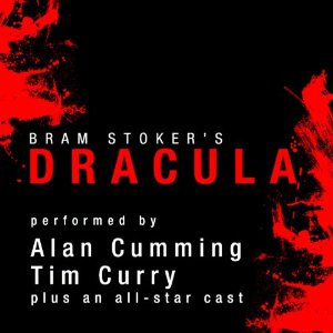 Dracula by Bram Stoker Audiobook Review  Written by: Bram Stoker; Narrated by: Alan Cumming, Tim Curry, Simon Vance, Katherine Kellgren, Susan Duerden, John Lee, Graeme Malcolm, Steven Crossley