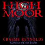 High Moor by Graeme Reynolds – Audiobook Review