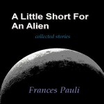 A Little Short for an Alien by Frances Pauli (Audiobook Review)
