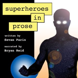 Superheroes In Prose audiobook review