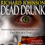 Dead Drunk: Surviving the Zombie Apocalypse… One Beer at a Time (Audiobook Review)